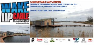 Wake Up Cable Antwerpen: grote opening